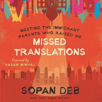Cover image for Missed translations meeting the immigrant parents who raised me