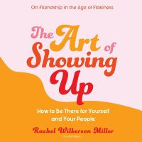Cover image for The art of showing up how to be there for yourself and your people