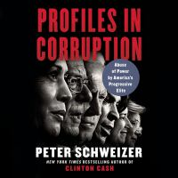 Cover image for Profiles in Corruption : Abuse of Power by America's Progressive Elite ; Library Edition