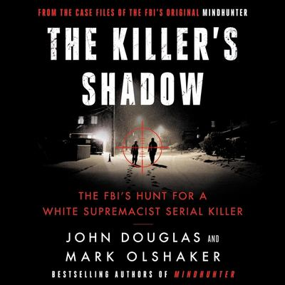 Cover image for The killer's shadow the FBI's hunt for a white supremacist serial killer