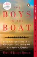 Cover image for The boys in the boat Nine Americans and Their Epic Quest for Gold at the 1936 Berlin Olympics.