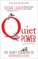 Cover image for Quiet power the secret strengths of introverted kids.