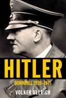 Cover image for Hitler : downfall, 1939-1945