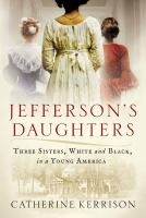 Cover image for Jefferson's daughters : three sisters, white and black, in a young America
