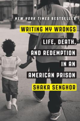 Cover image for Writing my wrongs : life, death, and redemption in an American prison