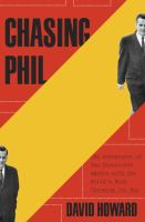 Cover image for Chasing Phil : the adventures of two undercover agents with the world's most charming con man