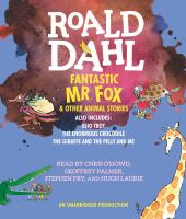 Cover image for Fantastic Mr. Fox and other animal stories includes esio trot, the enormous crocodile & the giraffe and the pelly and me.