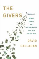Cover image for The givers : wealth, power, and philanthropy in a new gilded age