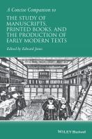 Cover image for A concise companion to the study of manuscripts, printed books, and the production of early modern texts  a festschrift for Gordon Campbell