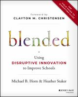 Cover image for Blended  using disruptive innovation to improve schools