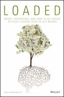 Cover image for Loaded  money, psychology, and how to get ahead without leaving your values behind