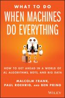 Cover image for What to do when machines do everything  how to get ahead in a world of AI, algorithms, bots, and big data