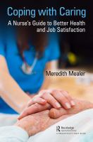 Cover image for Coping with caring : a nurse's guide to better health and job satisfaction