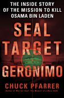 Cover image for SEAL target Geronimo : the inside story of the mission to kill Osama Bin Laden