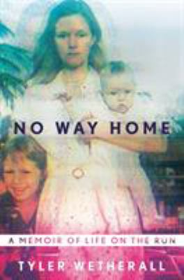 Cover image for No way home : a memoir of life on the run