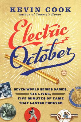 Imagen de portada para Electric October : seven World Series games, six lives, five minutes of fame that lasted forever
