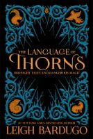 Cover image for The language of thorns midnight tales and dangerous magic.