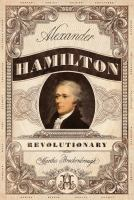 Cover image for Alexander Hamilton, revolutionary