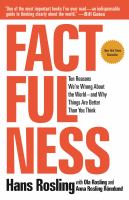 """Cover image for Factfulness ten reasons we're wrong about the world€́""""and why things are better than you think."""