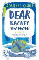 Cover image for Dear Rachel Maddow : a novel