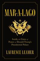 Cover image for Mar-a-Lago : inside the gates of power at Donald Trump's presidential palace