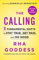 Cover image for The calling : 3 fundamental shifts to stay true, get paid, and do good