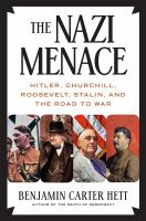 Cover image for The Nazi menace : Hitler, Churchill, Roosevelt, Stalin, and the road to war