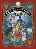 Cover image for Castle in the stars. Book three, The knights of Mars