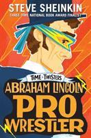 Cover image for Abraham Lincoln, pro-wrestler