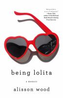 Cover image for Being Lolita : a memoir