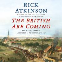 Cover image for The British are coming: the war for America, Lexington to Princeton, 1775-1777