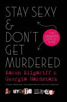 Cover image for Stay sexy & don't get murdered The definitive how-to guide