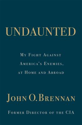 Cover image for Undaunted : my fight against America's enemies, at home and abroad