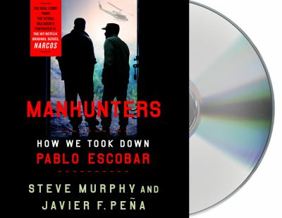 Cover image for Manhunters how we took down Pablo Escobar