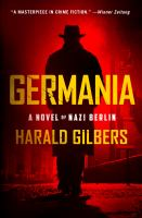Cover image for Germania / A Novel of Nazi Berlin