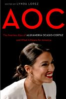 Cover image for AOC : the fearless rise and powerful resonance of Alexandria Ocasio-Cortez