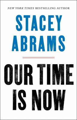 Cover image for Our time is now : power, purpose, and the fight for a fair America