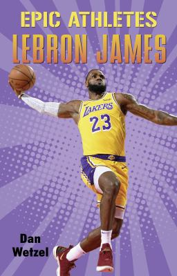 Cover image for Epic athletes: LeBron James
