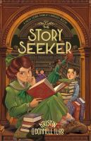 Cover image for The Story Seeker : A New York Public Library Book