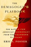 Cover image for The demagogue's playbook : the battle for American democracy from the founders to Trump