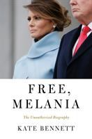 Cover image for Free, Melania : the unauthorized biography