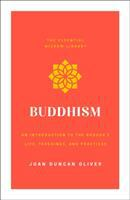 Cover image for Buddhism : an introduction to the Buddha's life, teachings, and practices