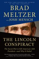 Cover image for The Lincoln conspiracy : the secret plot to kill America's 16th president--and why it failed