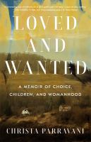 Cover image for Loved and wanted : a memoir of choice, children, and womanhood