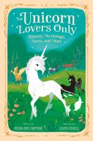 Cover image for For unicorn lovers only : history, mythology, facts, and more