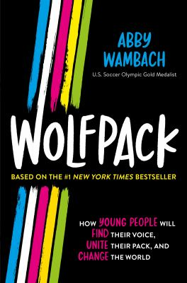 Cover image for Wolfpack : how young people will find their voice, unite their pack, and change the world