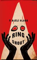 Cover image for Ring shout : or, Hunting Ku Kluxes in the end times