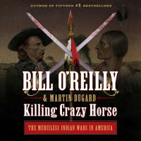 Cover image for Killing Crazy Horse the merciless Indian wars in America
