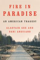 Cover image for Fire in paradise an American tragedy