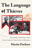 Cover image for The language of thieves : my family's obsession with a secret code the Nazis tried to eliminate